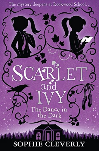The Dance in the Dark (Scarlet and Ivy, Book 3) por Sophie Cleverly