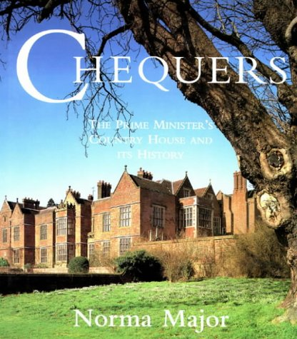 Chequers: The house and it's history: The Prime Minister's Country House and Its History