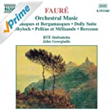 Faure: Orchestral Music