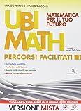 Ubi math. Matematica per il futuro. Percorsi facilitati. Per la Scuola media. Con e-book. Con espansione online: 1