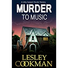 Murder to Music: An addictive cozy mystery novel set in the village of Steeple Martin (A Libby Sarjeant Murder Mystery Book 8)