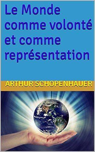 Le Monde comme volonté et comme représentation (Intégrale,les 4 livres)
