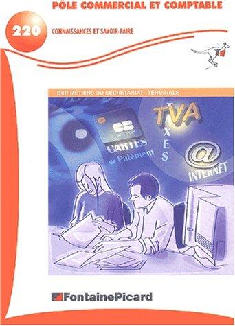 Pôle commercial et comptable Terminale BEP secrétariat. Connaissances et savoir-faire