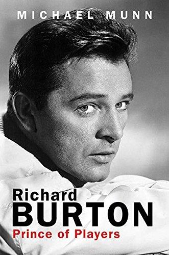 Richard Burton: Prince of Players por Michael Munn