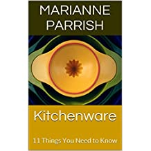 Kitchenware: 11 Things You Need to Know (English Edition)