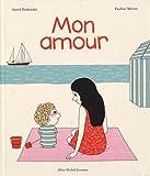 Mon amour / Astrid Desbordes | Desbordes, Astrid. Auteur