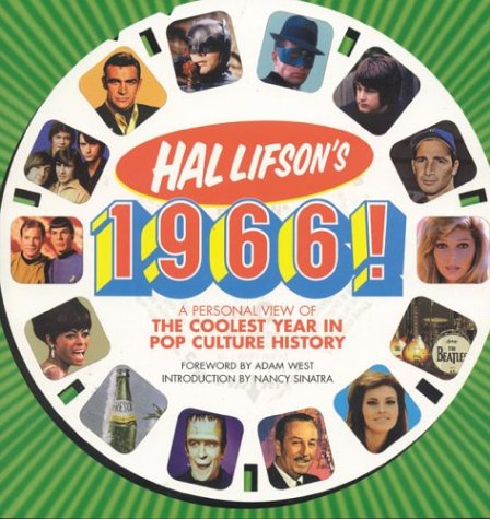 Hal Lifson's 1966!: A Personal View of the Coolest Year in Pop Culture History