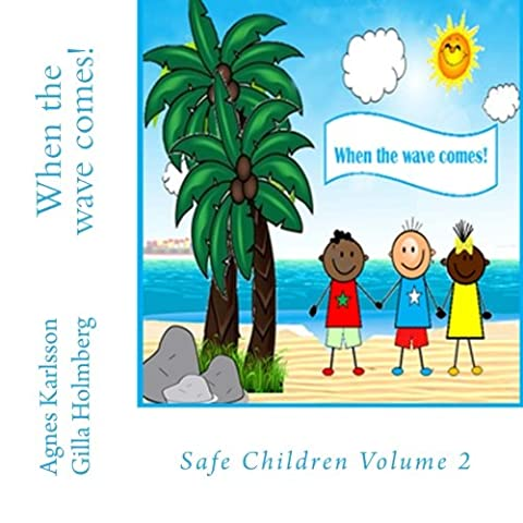 When the wave comes!: Safe children volume 2