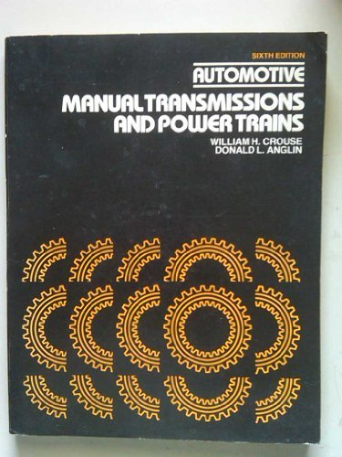 Automotive Manual Transmissions and Power Trains by William Harry Crouse (1982-05-30)