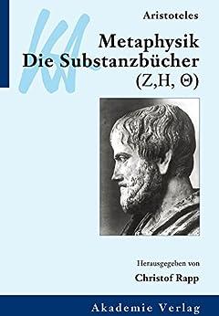 Aristoteles: Metaphysik. Die Substanzbücher (Zeta, Eta, Theta) (Klassiker Auslegen)