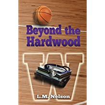 Beyond the Hardwood (Scrubs Book 3)