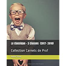 Le Classique - 3 Classes (2017-18): Collection Carnets de Prof