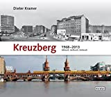 Kreuzberg 1968 - 2013: Abbruch, Aufbruch, Umbruch