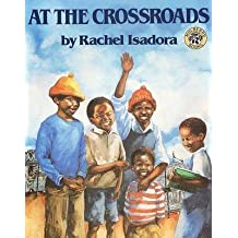 [At the Crossroads] (By: Rachel Isadora) [published: February, 1994]