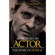 More than an Actor: The Story of Peter H. (English Edition)