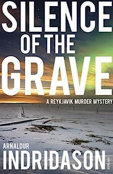 Silence Of The Grave (Reykjavik Murder Mysteries Book 2) by [Indridason, Arnaldur]