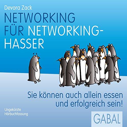 Buchseite und Rezensionen zu 'Networking für Networking-Hasser: Sie können auch alleine essen und erfolgreich sein!' von Devora Zack