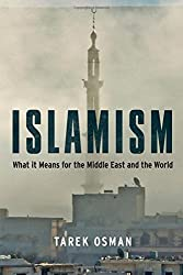 Islamism - What It Means for the Middle East and the World