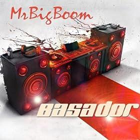 Basador-Mr. Big Boom