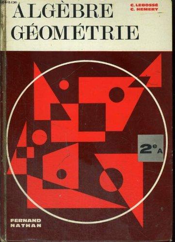 Algebre et geometrie. classe de seconde a. programme 1965.