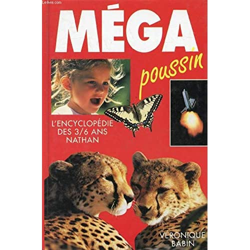 Mega poussin L'encyclopédie vivante des 3/6ans
