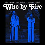 Who by Fire - Live Tribute to Leonard Cohen