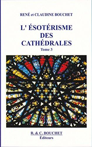 L'esoterisme des cathedrales tome 3 par Bouchet