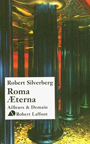 Roma AEterna (Ailleurs et Demain) par Robert SILVERBERG