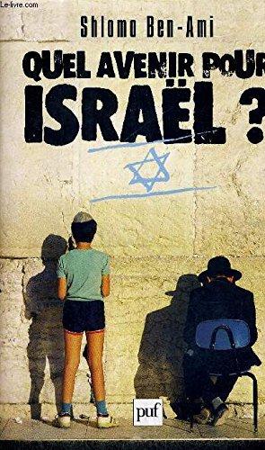 Quel avenir pour Israël ? (Cites Entretien)