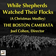 While Shepherds Watched Their Flocks (Two Christmas Carol Settings)