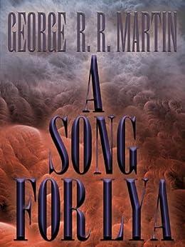A Song for Lya (English Edition) par [Martin, George R. R.]
