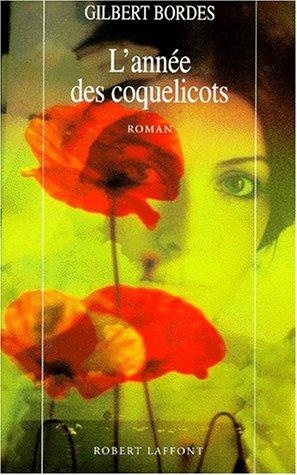 ANNEE DES COQUELICOTS par GILBERT BORDES