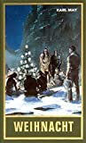 Weihnacht: Reiseerzählung, Band 24 der Gesammelten Werke (Karl Mays Gesammelte Werke)