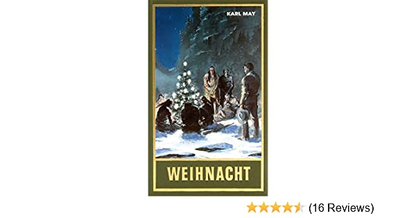 Weihnacht Reiseerzählung Band 24 Der Gesammelten Werke Karl Mays Gesammelte Werke