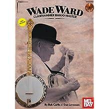 Ward Wade Clawhammer Banjo Master Banjo Book/Cd