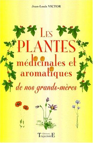 Les plantes médicinales et aromatiques de nos grands-mères