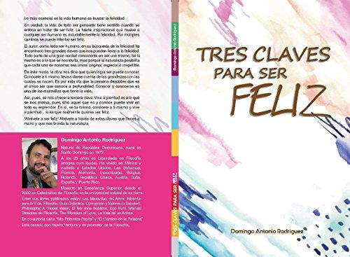 Tres Claves para Ser Feliz por Domingo Antonio Rodríguez