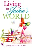Living in Jackie's World