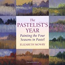 The Pastelist's Year: Painting the Four Seasons in Pastel
