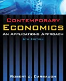 Contemporary Economics: An Applications Approach by Robert J. Carbaugh (2010-08-01)