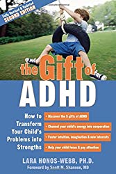 Gift Of ADHD: How to Transform Your Child's Problems into Strengths