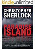 Paradise Island: In Africa man is the deadliest predator