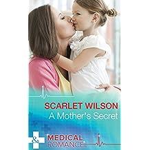 A Mother's Secret (Mills & Boon Medical)