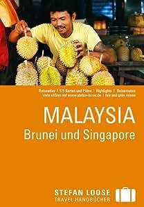 Stefan Loose Reiseführer Malaysia, Brunei und Singapore: mit Reiseatlas