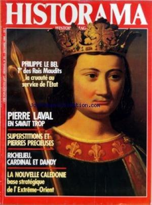 HISTORAMA [No 20] du 01/10/1985 - SOMMAIRE - PERES FONDATEURS - PHILIPPE LE BEL LE PREMIER DES ROIS MAUDITS PAR PHILIPPE ERLANGER - CONFORT DOMESTIQUE - A LA GLACE A LA GLACE PAR JEAN-FRANCOIS BAQUE - TRIBUNAL DE L'HISTOIRE - LAVAL L'HOMME QUI EN SAVAIT TROP PAR JACQUES-FRANCIS ROLLAND - LIBERTE DE LA PRESSE - LES AVATARS D'UNE INFORMATION PAR JEAN WATELET - GRAIN DE SABLE - POUR UNE POIGNEE DE POIS CHICHE PAR DOMINIQUE PALADILHE - MYTHES ET REALITES - DES PIERRES A HISTOIRES PAR NICOLAS MEAUX par Collectif