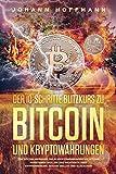 Der 10 Schritte Blitzkurs zu Bitcoin und Kryptowährungen: Für Bitcoin Anfänger, die in Kryptowährungen wie Bitcoin investieren wollen! Das wichtigste über Kryptowährung, Bitcoin wallet und Blockchain - Johann Hoffmann