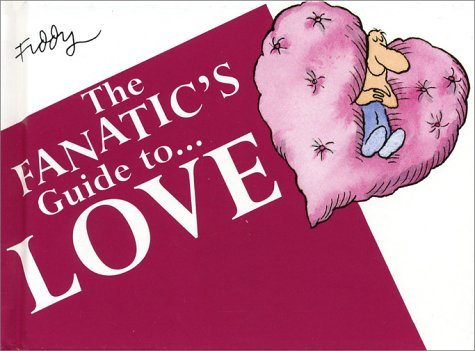 The Fanatic's Guide to Love by Roland Fiddy (1996-09-06)