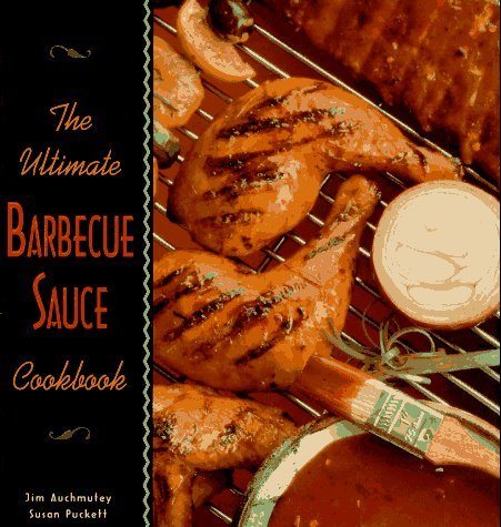 The Ultimate Barbecue Sauce Cookbook: Your Guide to the Best Sauces, Rubs, Sops, Mops, and Marinades by Jim Auchmutey (9-Oct-2001) Hardcover par Jim Auchmutey