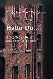 Hallo Du ...: Ein offener Brief aus dem Gefängnis