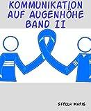 Kommunikation auf Augenhöhe Band II (German Edition)